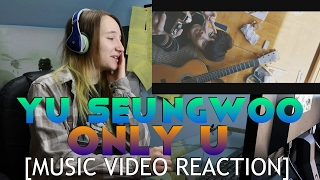 yu seungwoo 유승우 only u 너만이 music video reaction