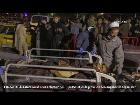 Estados Unidos ataca con drones a objetivo de Grupo ISIS-K, en Nangahar, Afganistán