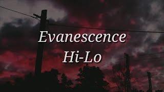 Evanescence- Hi-Lo (Lyrics)