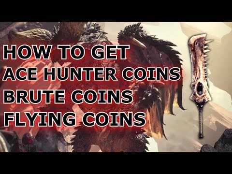Monster Hunter World | HOW TO GET ACE HUNTER, BRUTE AND FLYING COINS!
