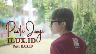 PAITE JANJI - ILUX ID (OFFICIAL VIDEO)