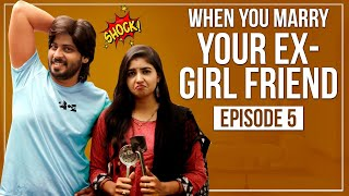When You Marry Your Ex-Girlfriend | Web Series | Episode 5 | Goli Soda Tales | Written By Anu Prasad