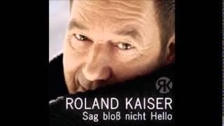 Roland Kaiser   Sag bloß nicht Hello ( Club Mix )
