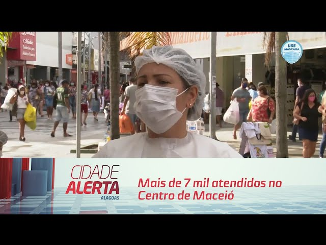Barreiras sanitárias: mais de 7 mil atendidos no Centro de Maceió