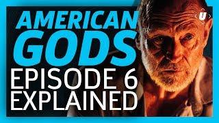 American Gods Episode 6 Breakdown!