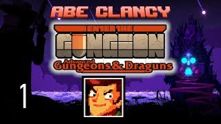 AbeClancy Streams: Advanced Gungeons and Draguns - 1 - New Content!