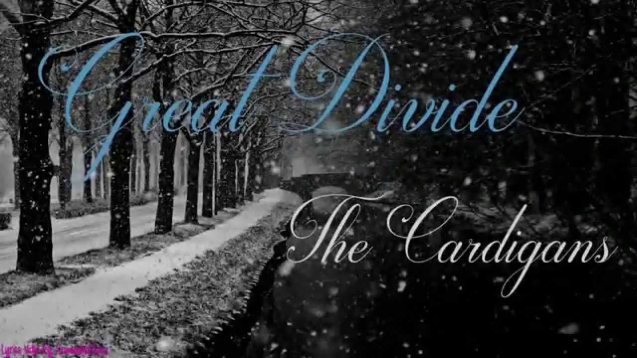 Great Divide - The Cardigans - Lyrics Video - YouTube