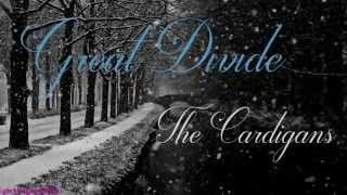 Great Divide - The Cardigans - Lyrics Video
