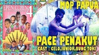"EPEN CUPEN 4 Mop Papua :""PACE PENAKUT"""