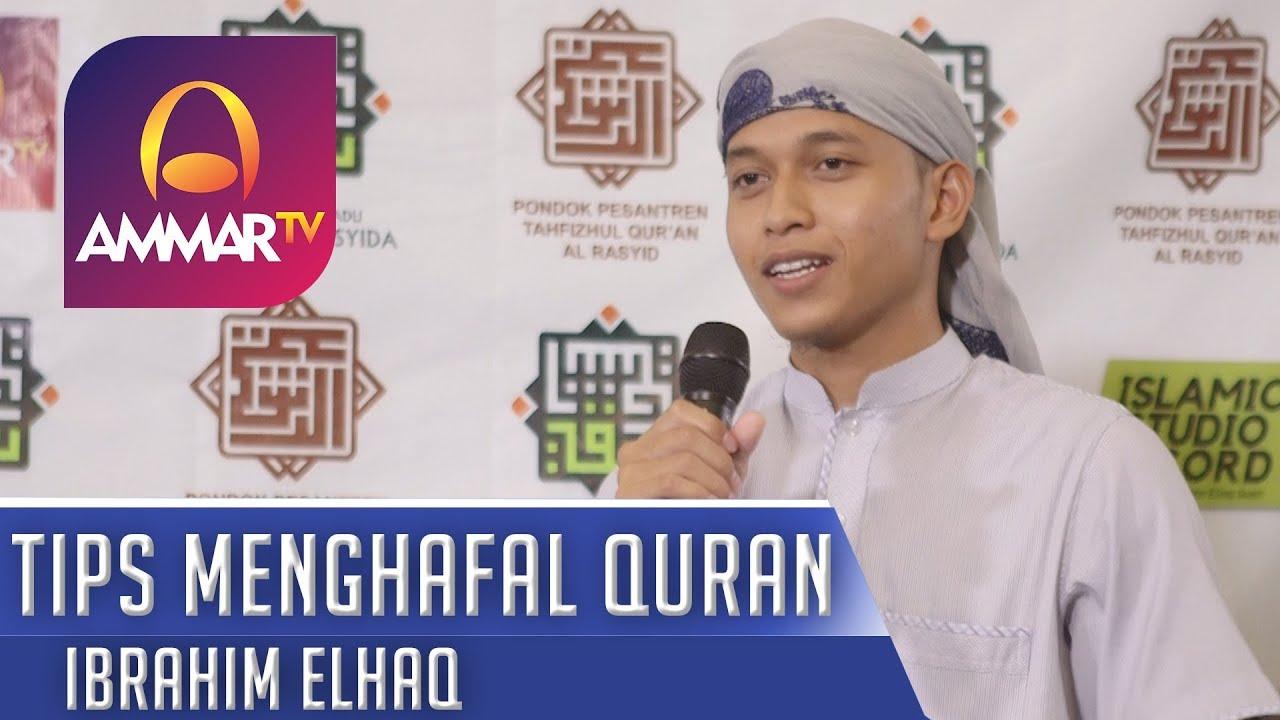 TIPS MENGHAFAL AL QURAN || IBRAHIM ELHAQ