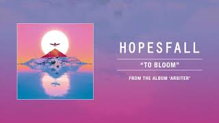"Hopesfall ""To Bloom"""