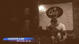 Acoustic Tháng 9 | Quỳ Đà Lạt | Nếu em được chọn lựa