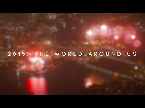 2015: The World Around Us