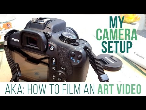 MY CAMERA SET UP -AKA- HOW TO FILM AN ART VIDEO!