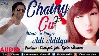 Chainy Cut Full Song | Adi Aditya | Latest Songs 2017