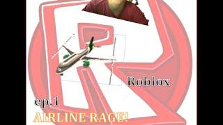 Roblox #1 {Airline Rage!}