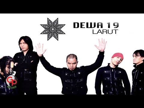 DEWA 19 - LARUT [Video Lyric]