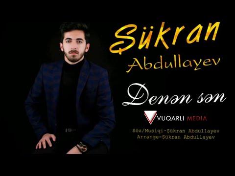 Sukran Abdullayev -Denen Sen 2019 (Official Music)