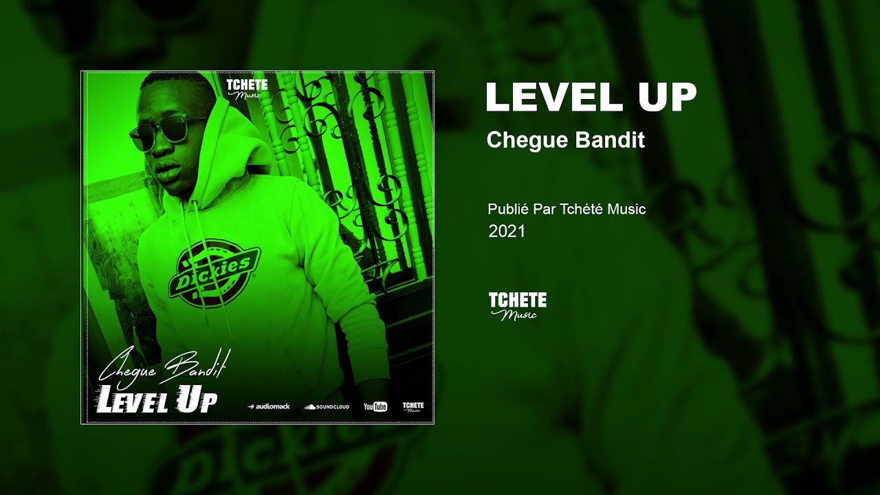 CHEGUE BANDIT - LEVEL UP