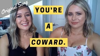 You're A Coward. (Original Song by The Band Kris)