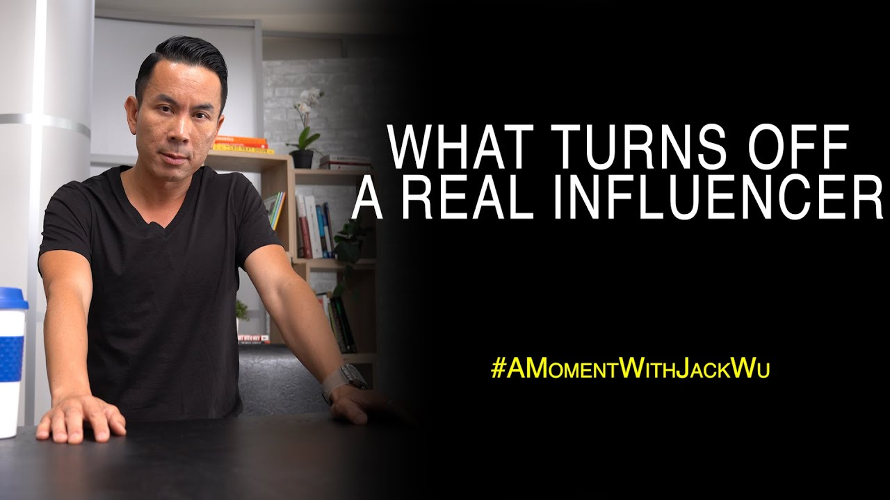 What Turns Off A Real Influencer | A Moment With Jack Wu