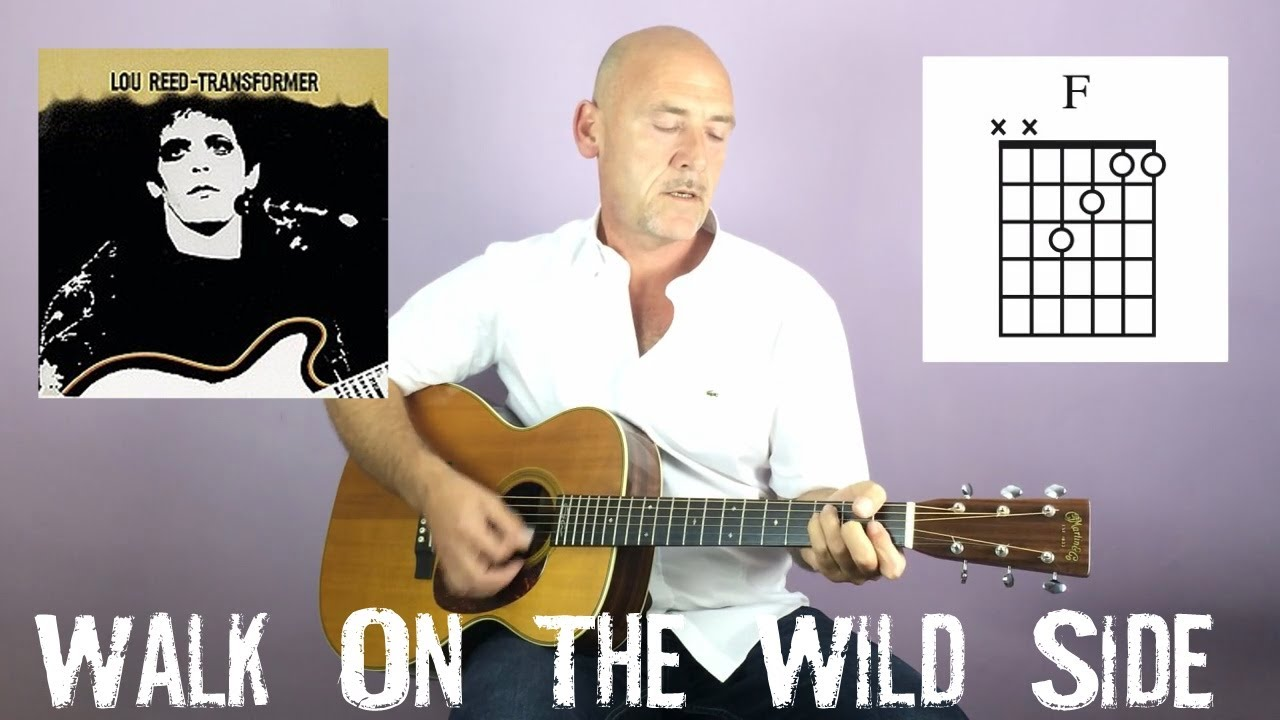 Walk On The Wild Side By Lou Reed Lyrics With Guitar Chords