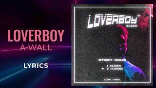 A-Wall - Loverboy (LYRICS)