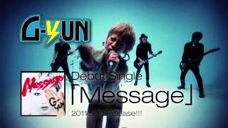 G-YUN Debut Single『Message』 2011.5.10 Release!!! including 3songs...