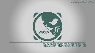 Backbreaker 3 by Niklas Ahlström - [Electro Music]