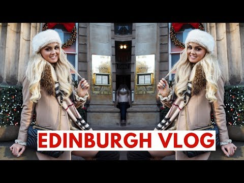 Edinburgh Vlog - CHRISTMAS IS COMING!!!