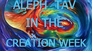 The Aleph-Tav in the Creation Week by Bill Sanford