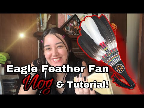Eagle Feather Fan VLOG & (kind Of) Tutorial