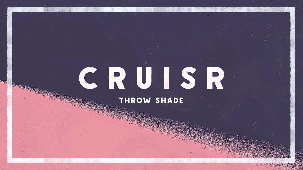 cruisr-throw-shade-audio-cruisr