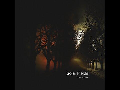 SOLAR FIELDS – [ Leaving Home ] full album
