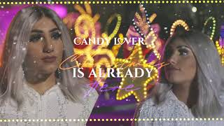 Christmas is Already Here by Candy Lover (Official Audio) Video