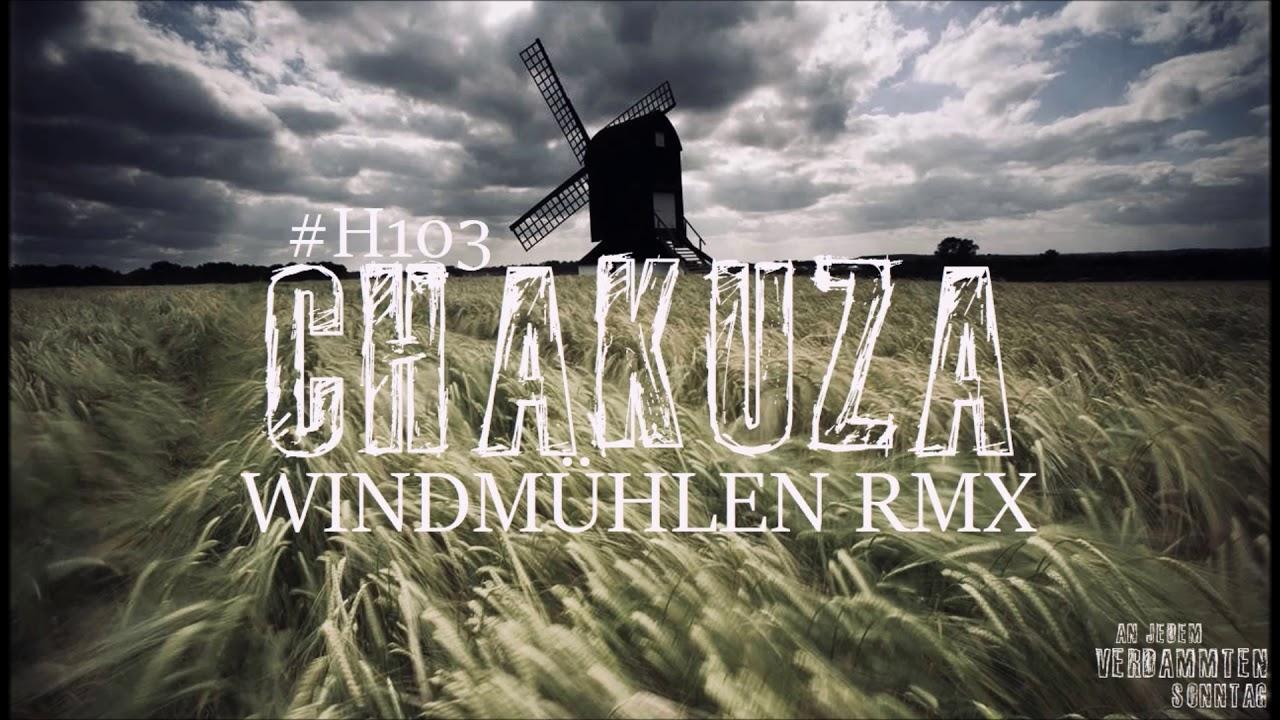 Chakuza Windmühlen