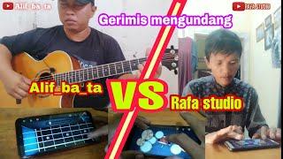 Gerimis mengundang cover Alif ba ta feat Rafa studio