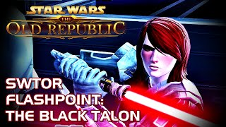SWTOR Flashpoint - The Black Talon - Sith Warrior (Solo Gameplay)