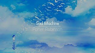 [] Porter Robinson - Sad Machine (Didrick &amp Ember Island Cover)