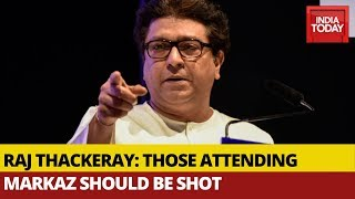 MNS Chief Raj Thackeray Says Those Attending Markaz Should Be Shot & Not Given Treatment