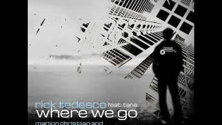 Rick Tedesco: Where We Go (feat. Tana) (Original Mix)
