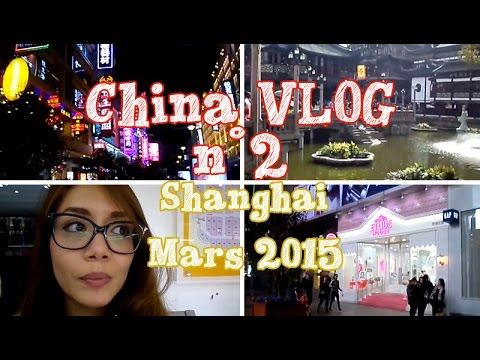 [Vlog n°4] China Vlog 2 - Shanghai c'est tellement grand !