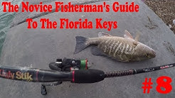 The Novice Fisherman's Guide To Fishing The Florida Keys #8 - Gone Fishing.