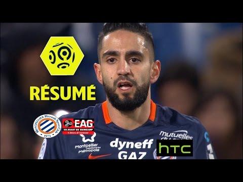 Montpellier Hérault SC - EA Guingamp (1-1)  - Résumé - (MHSC - EAG) / 2016-17