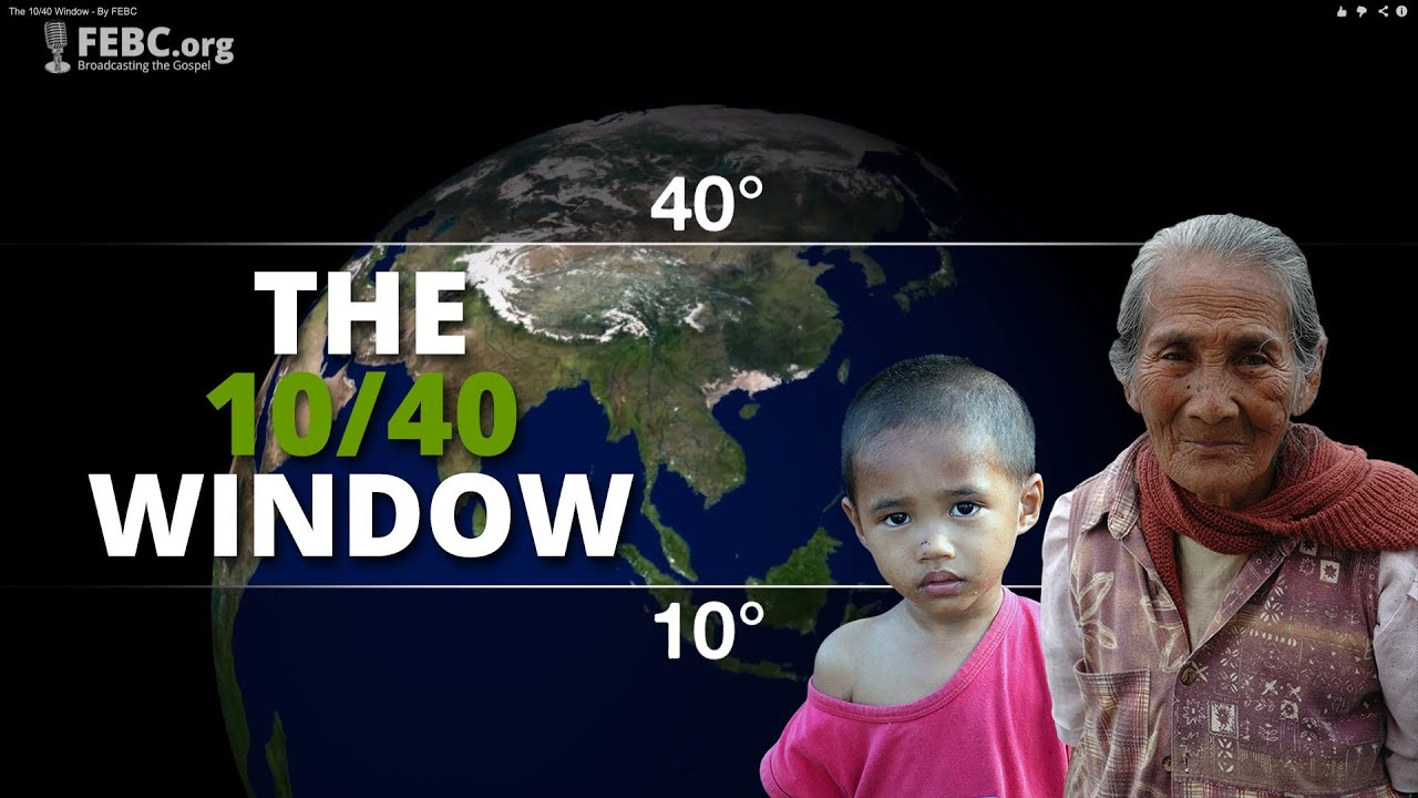 The 10 40 window by febc youtube for 10 40 window list of countries