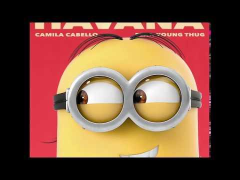 Havana - Camila Cabelo (ft. Minions)