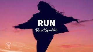 OneRepublic - Run (Lyrics)