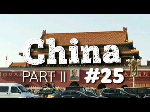 Episode 25. China. Beijing, Great Wall, Suzhou, Shanghai & Erlian