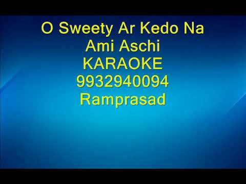 Sweety Ar Kedo Na Ami Aschi karaoke 9932940094