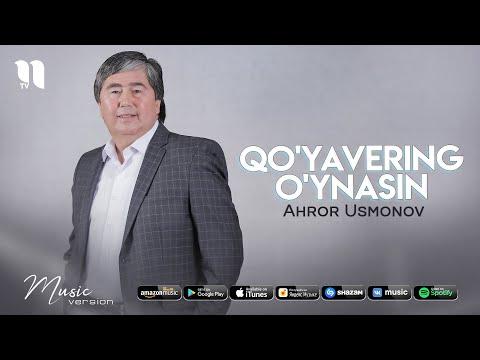 Ahror Usmonov - Qo'yavering O'ynasin